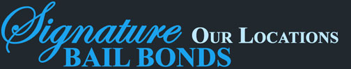 Signature Bail Bonds Locations